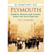 A Century Of Plymouth: Events, People And Places Over The 20th Century
