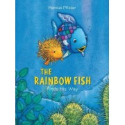 Rainbow Fish Finds His Way by Marcus Pfister