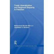 Trade Liberalisation and Regional Disparity in Pakistan by Muhammad Shoaib Butt