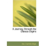 A Journey Through the Chinese Empire by Huc Evariste Rgis