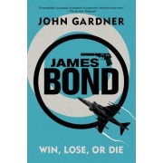 James Bond: Win, Lose or Die by MR John Gardner