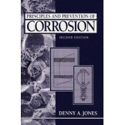 Principles and Prevention of Corrosion by Denny A. Jones