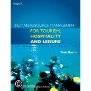 Human Resource Management for the Tourism, Hospitality and Leisure Industries by Tom Baum
