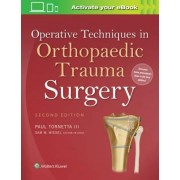Operative Techniques in Orthopaedic Trauma Surgery by Paul Tornetta III MD