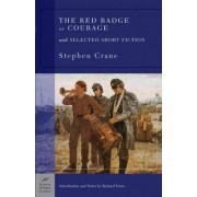 The Red Badge of Courage and Selected Short Fiction (Barnes & Noble Classics Series) by Stephen Crane