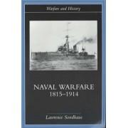 Naval Warfare, 1815-1914 by Lawrence Sondhaus