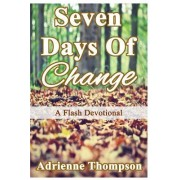 Seven Days of Change: A Flash Devotional