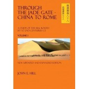 Through the Jade Gate- China to Rome by John Hill