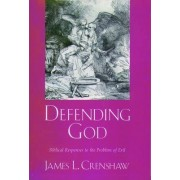 Defending God by James L. Crenshaw