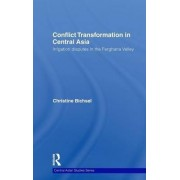 Conflict Transformation in Central Asia by Christine Bichsel
