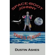 Space-Boot Johnny Takes Flight by Dustin Ashes