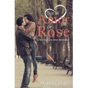 Por El Amor de Rose by Robert Egby