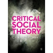 Critical Social Theory by Craig Browne