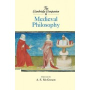 The Cambridge Companion to Medieval Philosophy by A. S. McGrade