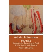 Adult Halloween Parties by Mary T McCarthy