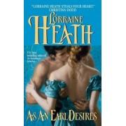 As an Earl Desires by Lorraine Heath