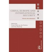 China, Europe and International Security by Frans-paul Van Der Putten