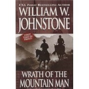 Wrath Of The Mountain Man by William W. Johnstone