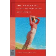 The Awakening and Selected Short Fiction (Barnes & Noble Classics Series) by Kate Chopin