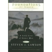 Foundations of Grace by Steven J Lawson