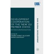 Development Cooperation of the New Eu Member States: Beyond Europeanization