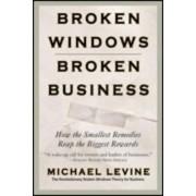 Broken Windows, Broken Business by Michael Levine