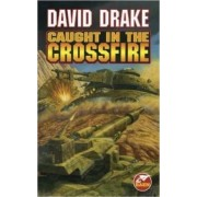 Caught in the Crossfire by David Drake