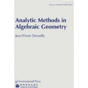 Analytic Methods in Algebraic Geometry by Jean-Pierre Demailly