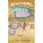 In the Nick of Time by J Lee Graham