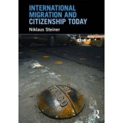 International Migration and Citizenship Today by Niklaus Steiner