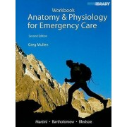 Student Workbook for Anatomy & Physiology for Emergency Care by Gregory H. Mullen