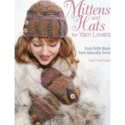 Mittens and Hats for Yarn Lovers by Carri Hammett