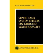 Septic Tank System Effects on Groundwater Quality by Larry W. Canter