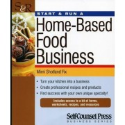 Start & Run a Home-Based Food Business by Mimi Shotland Fix