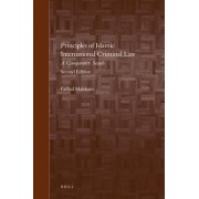 Principles of Islamic International Criminal Law by Farhad Malekian