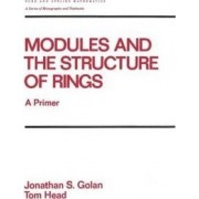 Modules and the Structure of Rings by J. S. Golan