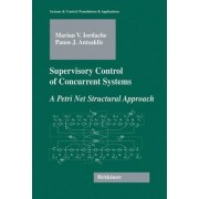Supervisory Control of Concurrent Systems by Panos J. Antsaklis