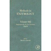 Angiogenesis: In Vivo Systems, Part B: Volume 445 by David A. Cheresh
