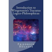 Introduction to Wittgenstein's Tractatus Logico-Philosophicus