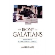The Irony of Galatians by Mark D. Nanos