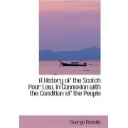 A History of the Scotch Poor Law, in Connexion with the Condition of the People by Jr George Nicholls