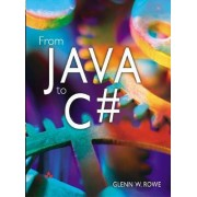 C# for Java Programmers by Glenn Rowe