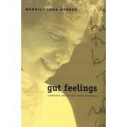 Gut Feelings by Merrill Joan Gerber