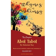 Rhymes of Whimsy - The Complete Abol Tabol: Translated Into Rhyme-Accurate English, with Investigative Analysis of Hidden Satire.