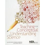 Teaching for Conceptual Understanding in Science by Richard Konicek-moran