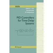 PID Controllers for Time Delay Systems by Guillermo J. Silva