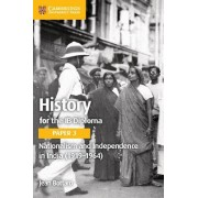 History for the Ib Diploma Paper 3 Nationalism and Independence in India (1919 1964)