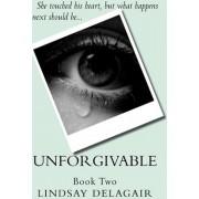 Unforgivable by Lindsay Delagair
