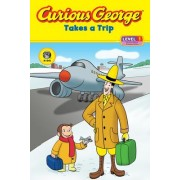 Curious George Takes a Trip by H A Rey