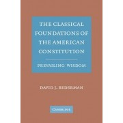 The Classical Foundations of the American Constitution by David J. Bederman